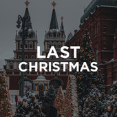 Last Christmas by Various Artists