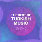 The Best Of Turkish Music 2020 by Various Artists