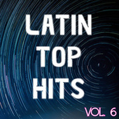 Latin Top Hits Vol. 6 by Various Artists