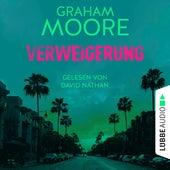 Verweigerung (Ungekürzt) von Graham Moore