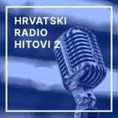Hrvatski radio hitovi 2 by Various Artists