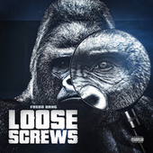 Loose Screws by Fredo Bang