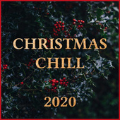 Christmas Chill 2020 - Calm & Cozy Xmas Songs by Various Artists