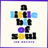 A Little Bit Of Soul von Jon Batiste