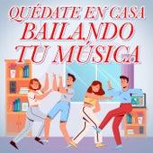 Quédate En Casa Bailando Tu Música de Various Artists