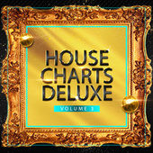 House Charts Deluxe, Vol. 3 von Various Artists