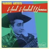 Hard Headed Woman by Various Artists