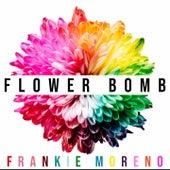 Flower Bomb von Frankie Moreno