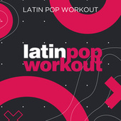 Latin Pop Workout by Various Artists