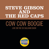 Cow Cow Boogie (Live On The Ed Sullivan Show, March 30, 1952) von Steve Gibson and The Red Caps