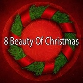 8 Beauty of Christmas von Christmas Songs
