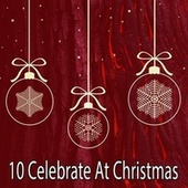 10 Celebrate at Christmas by Christmas Songs