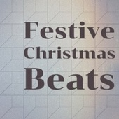 Festive Christmas Beats de The Sonics, Andre Kostelanetz And His Orchestra, Billy Eckstine, Robin Sisters, Christmas Songs, George Formby, Denny Chew