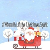 8 Warmth of the Christmas Spirit von Christmas Songs