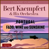 Portugal - Fado, Wine And Sunshine (Album of 1958) by Bert Kaempfert