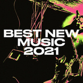 Best New Music 2021 by Various Artists