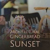 Architectural Gingerbread Sunset de Denny Chew