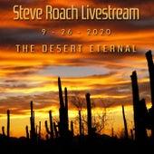 The Desert Eternal (LiveStream 09-26-2020) by Steve Roach