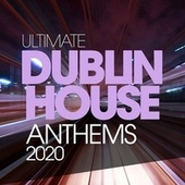 Ultimate Dublin House Anthems 2020 fra Smog, Jeanette Cruz, Coney Island, Ma.fra., Salt, Pepper, White Groove, F.m. Sound, Lite Lovers, Same Story, Belmondo, S-funk, T-street, Congaman, Borracha