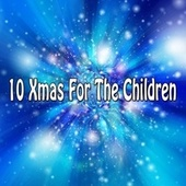 10 Xmas for the Children by Christmas Music