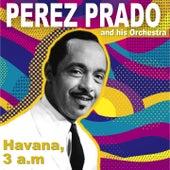 Havana, 3 a.M. (Remasterizado) by Perez Prado
