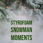 Styrofoam Snowman Moments de Jimmy Charles, Eve Bowswell, Benny Lee