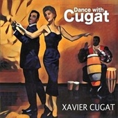 Dance with Cugat (Remasterizado) by Xavier Cugat