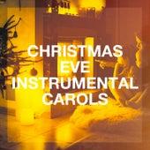 Christmas Eve Instrumental Carols de Christmas Carols, The Christmas Party Singers, Instrumental Chillout Lounge Music Club