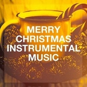 Merry Christmas Instrumental Music by The Magic Time Travelers, John St. John, Starlite Orchestra, D.J. Santa