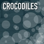 Crocodiles by Various Artists