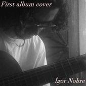 First Album Cover by Ígor Nobre
