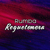 Rumba Reguetonera von Various Artists