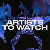 Artists to Watch von Various Artists