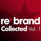 Re*Brand Collected, Vol. 1 by Various Artists