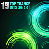 15 Top Trance Hits 2012.01 by Various Artists