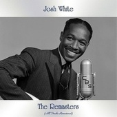 The Remasters (All Tracks Remastered) by Josh White