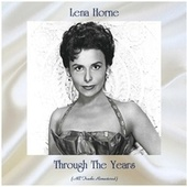 Through The Years (All Tracks Remastered) von Lena Horne