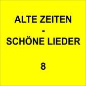 Alte Zeiten - Schöne Lieder 8 de Various Artists