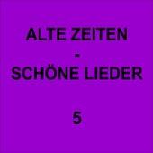 Alte Zeiten - Schöne Lieder 5 de Various Artists