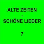 Alte Zeiten - Schöne Lieder 7 de Various Artists