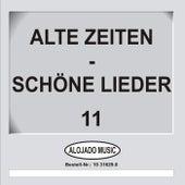 Alte Zeiten - Schöne Lieder 11 de Various Artists