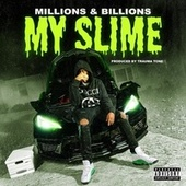 My Slime by The Millions