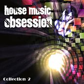 House Music Obsession, Vol. 2 by Various Artists