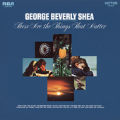 These are the Things that Matter de George Beverly Shea