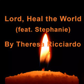 Lord, Heal the World de Theresa Ricciardo