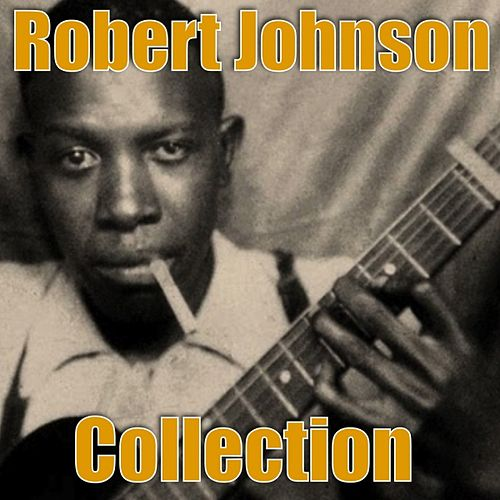 Robert Johnson Collection by ROBERT JOHNSON