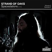 Spacestations - Single by Strand Of Oaks
