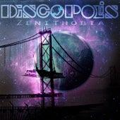 Zenithobia by Discopolis