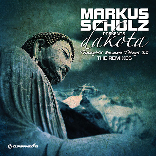 Thoughts Become Things II (The Remixes) by Markus Schulz