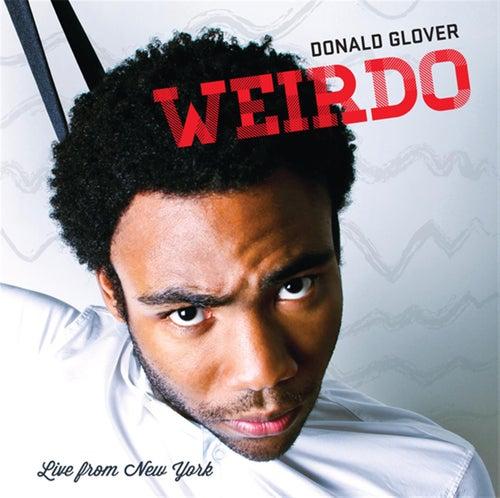 Weirdo by Donald Glover